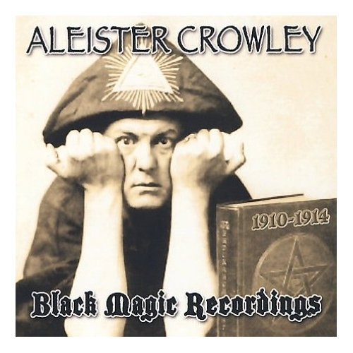 Aleister-Crowley-Black-Magic-Recordings.jpg