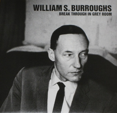 Burroughs vinyl LP Break Through In Grey Room